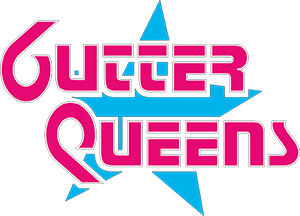 GUTTER QUEENS - switzerlands wildest GLAM PUNK ROCK sensation